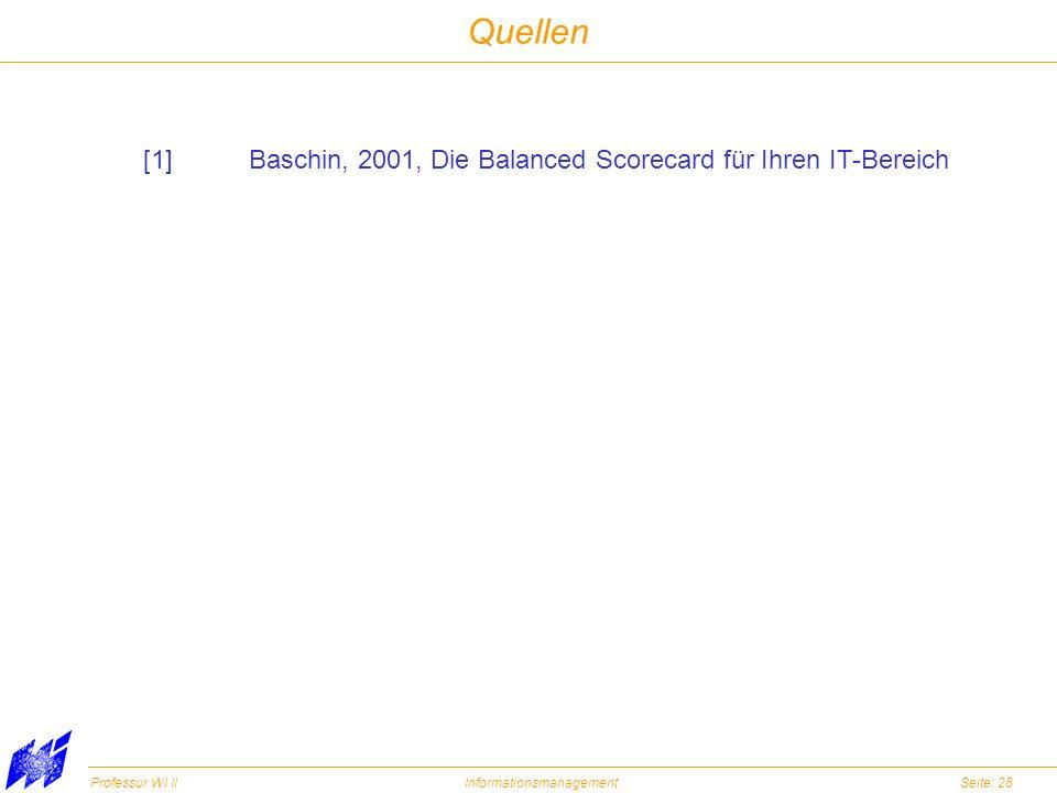 Quellen [1] Baschin, 2001, Die Balanced Scorecard für Ihren IT-Bereich
